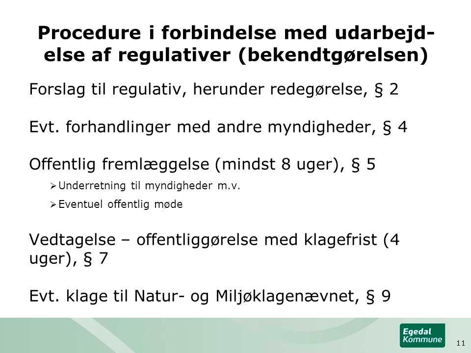 Procedure i forbindelse med udarbejd- else af regulativer (bekendtgørelsen) Forslag til regulativ, herunder redegørelse, § 2 Evt.