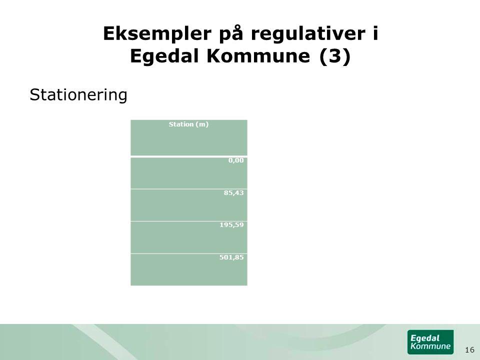 Eksempler på regulativer i Egedal Kommune (3) Stationering Station (m) 0,00 85,43 195,59 501,85 16