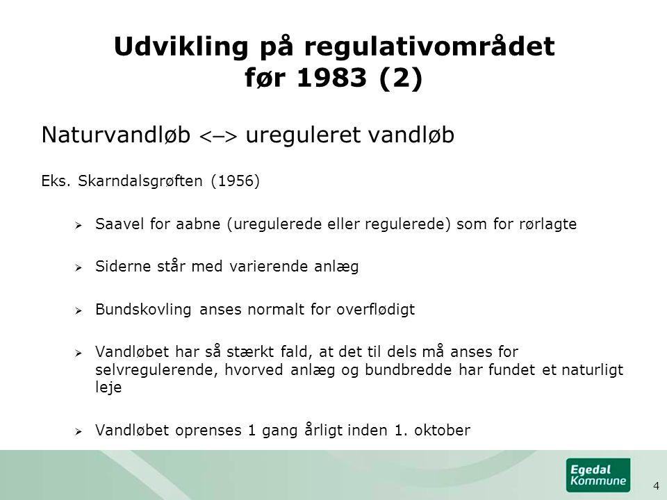 Udvikling på regulativområdet før 1983 (2) Naturvandløb  ureguleret vandløb Eks.