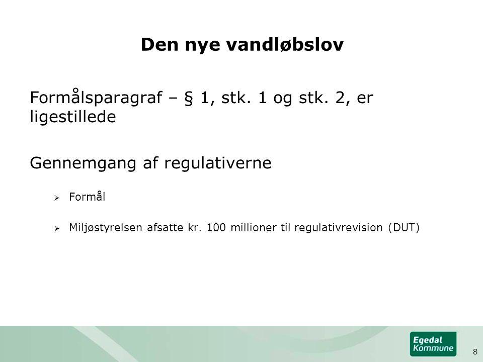 Den nye vandløbslov Formålsparagraf – § 1, stk. 1 og stk.