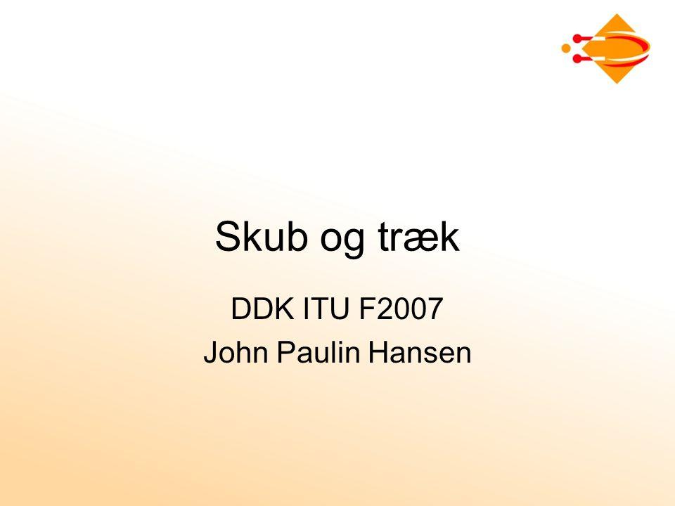 Skub og træk DDK ITU F2007 John Paulin Hansen