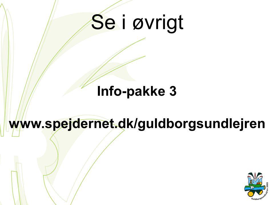 Se i øvrigt Info-pakke 3 www.spejdernet.dk/guldborgsundlejren