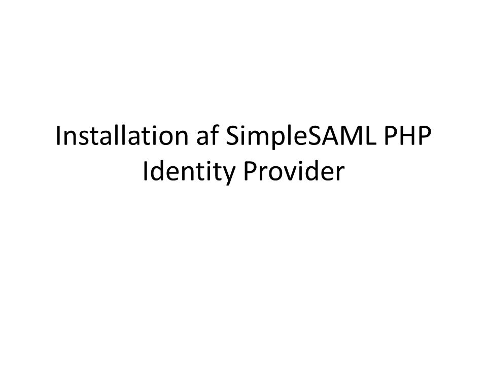 Installation af SimpleSAML PHP Identity Provider