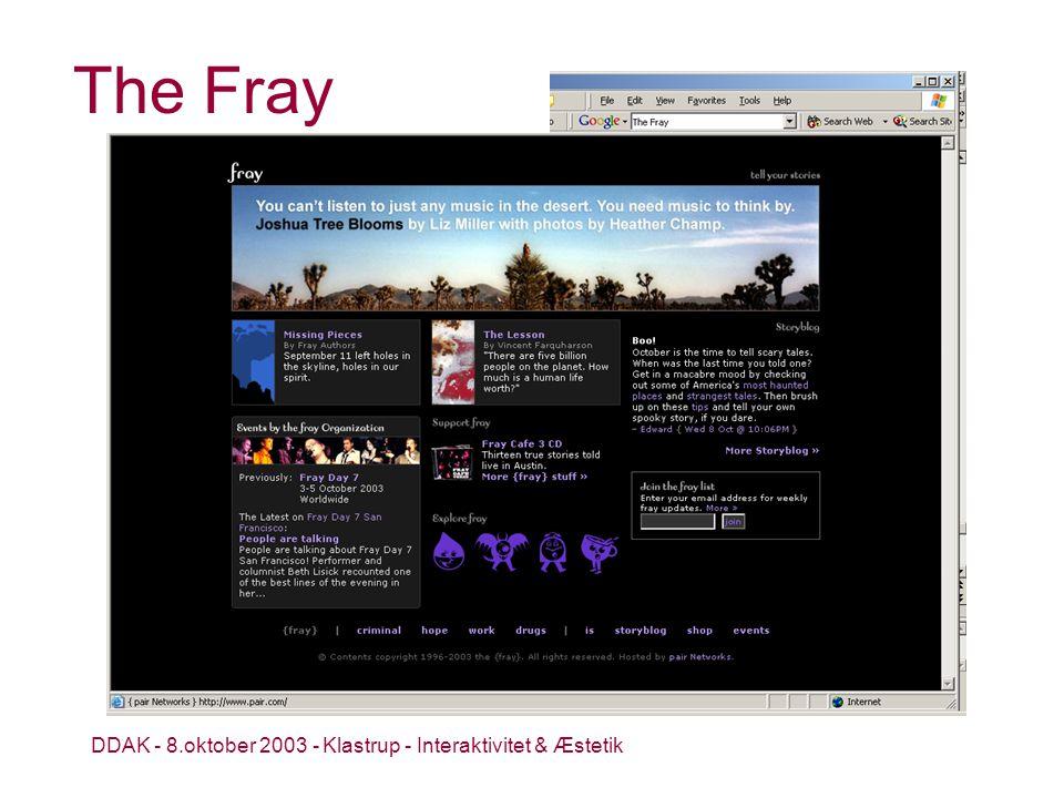 DDAK - 8.oktober 2003 - Klastrup - Interaktivitet & Æstetik The Fray