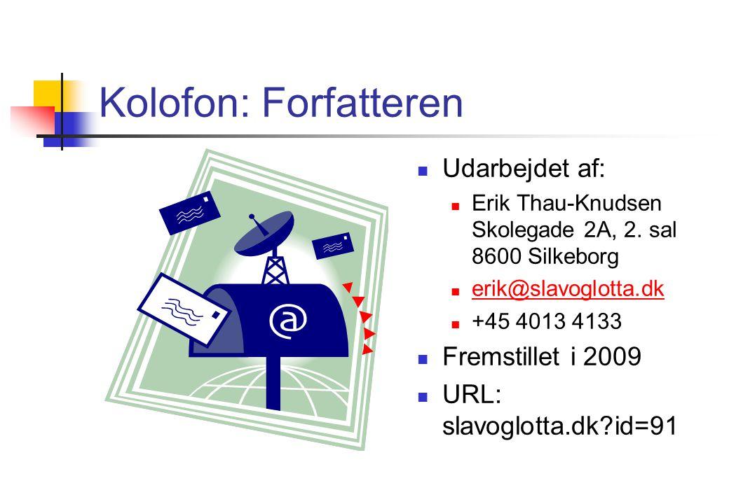 Kolofon: Forfatteren Udarbejdet af: Erik Thau-Knudsen Skolegade 2A, 2.