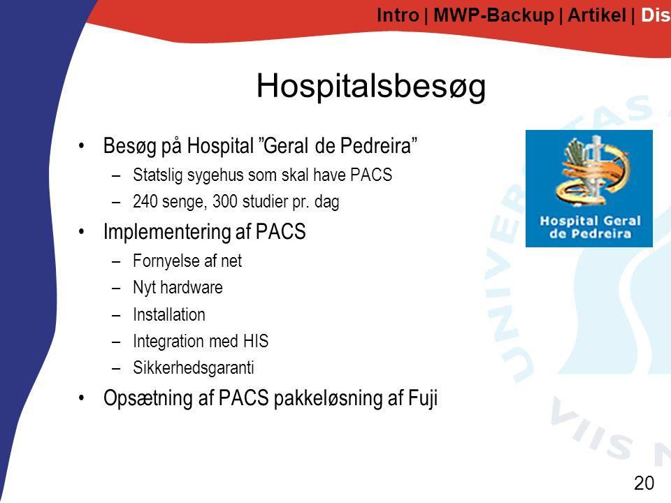 20 Hospitalsbesøg Besøg på Hospital Geral de Pedreira –Statslig sygehus som skal have PACS –240 senge, 300 studier pr.