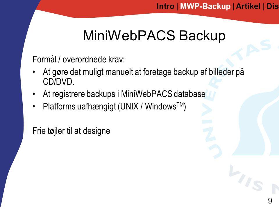 9 MiniWebPACS Backup Formål / overordnede krav: At gøre det muligt manuelt at foretage backup af billeder på CD/DVD.