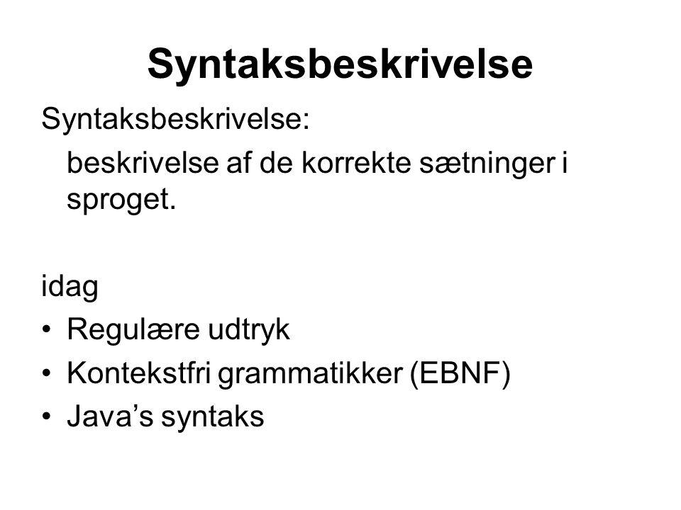 Syntaksbeskrivelse Syntaksbeskrivelse: beskrivelse af de korrekte sætninger i sproget.