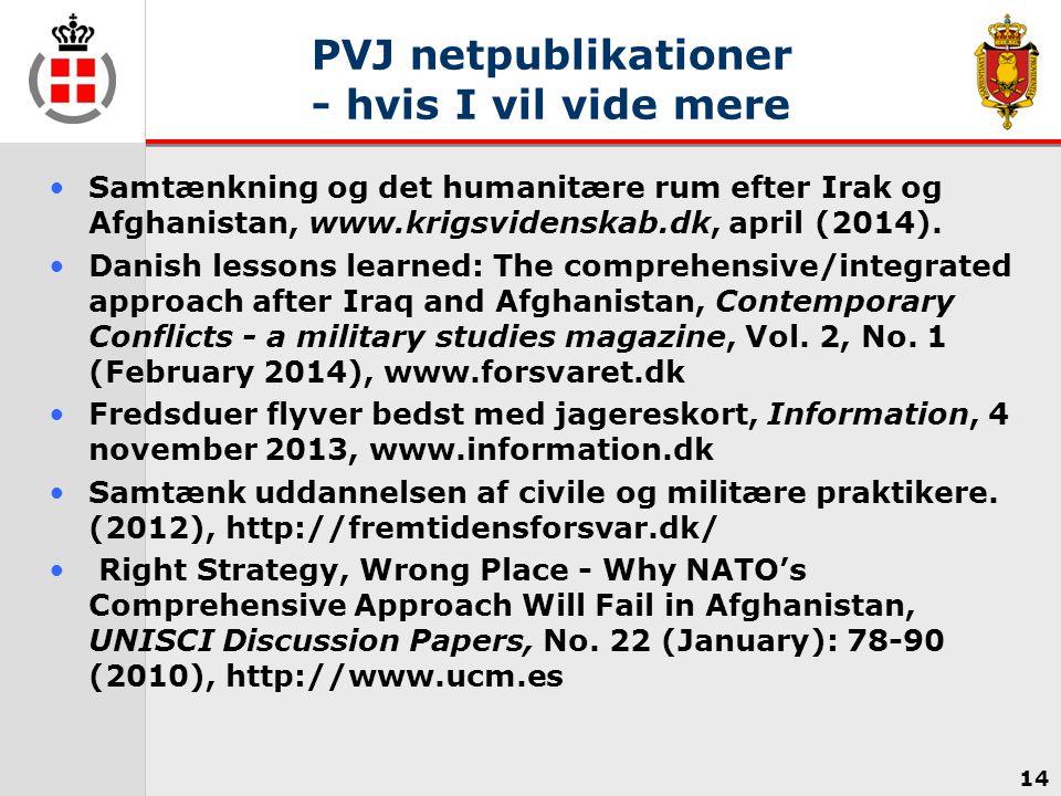 PVJ netpublikationer - hvis I vil vide mere Samtænkning og det humanitære rum efter Irak og Afghanistan, www.krigsvidenskab.dk, april (2014).