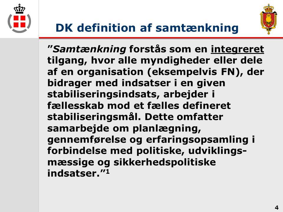 DK definition af samtænkning Samtænkning forstås som en integreret tilgang, hvor alle myndigheder eller dele af en organisation (eksempelvis FN), der bidrager med indsatser i en given stabiliseringsindsats, arbejder i fællesskab mod et fælles defineret stabiliseringsmål.