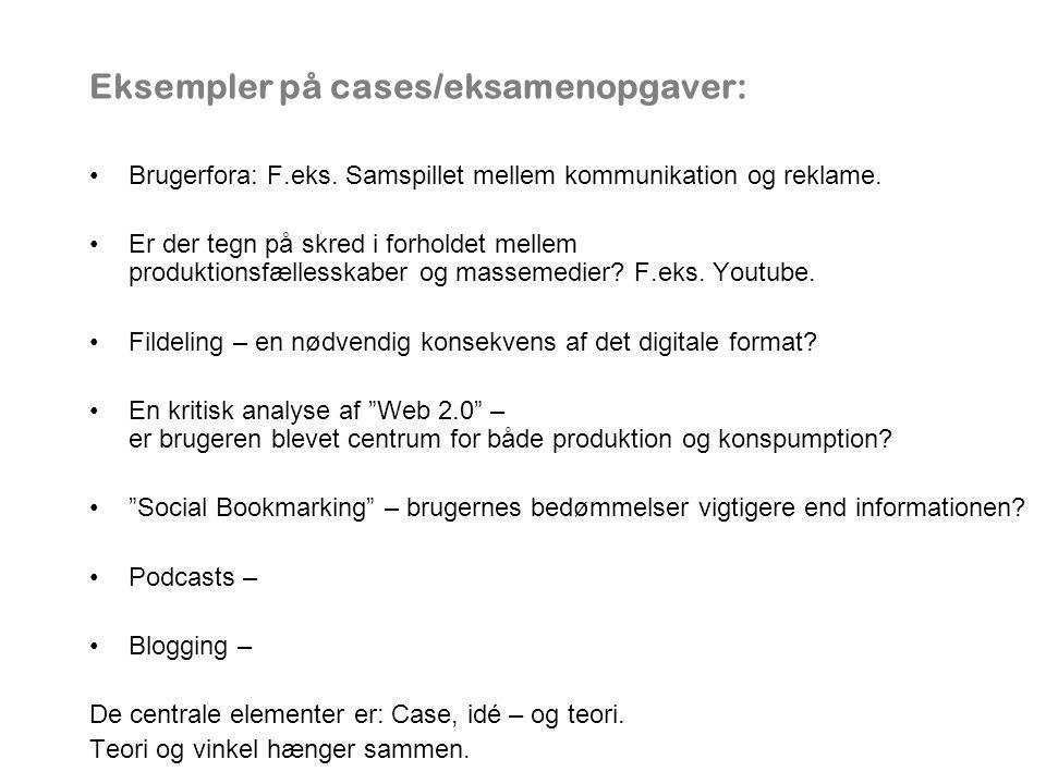 Eksempler på cases/eksamenopgaver: Brugerfora: F.eks.