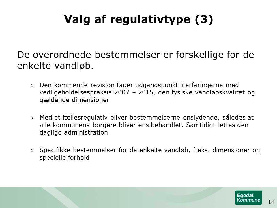 Valg af regulativtype (3) De overordnede bestemmelser er forskellige for de enkelte vandløb.