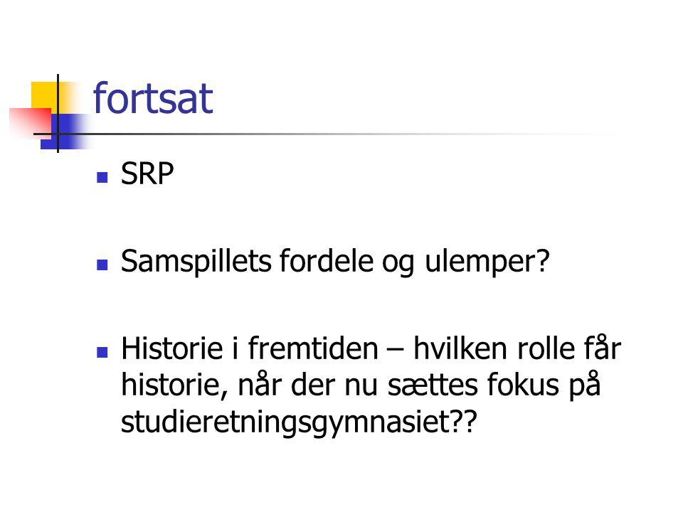 fortsat SRP Samspillets fordele og ulemper.