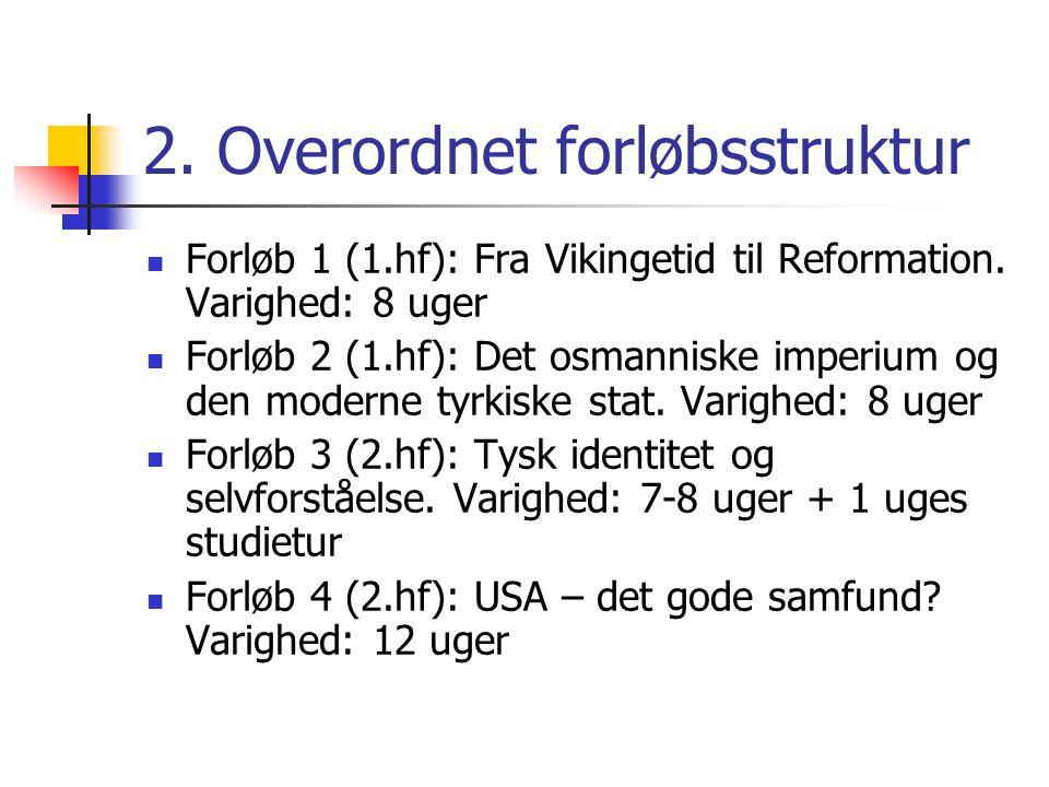 2. Overordnet forløbsstruktur Forløb 1 (1.hf): Fra Vikingetid til Reformation.