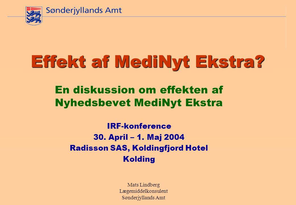Mats Lindberg Lægemiddelkonsulent Sønderjyllands Amt Effekt af MediNyt Ekstra.