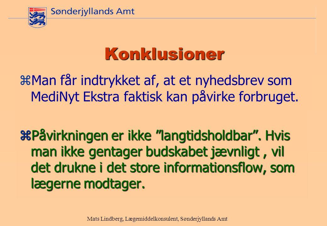 Mats Lindberg, Lægemiddelkonsulent, Sønderjyllands Amt Konklusioner zMan får indtrykket af, at et nyhedsbrev som MediNyt Ekstra faktisk kan påvirke forbruget.