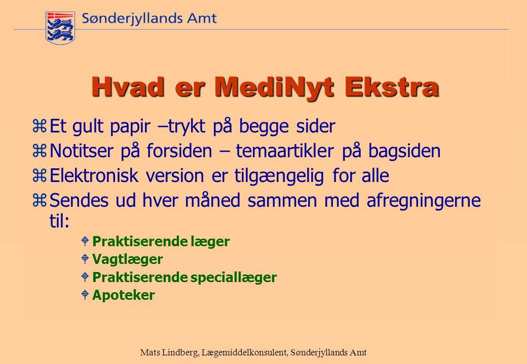 Hvad er MediNyt Ekstra zEt gult papir –trykt på begge sider zNotitser på forsiden – temaartikler på bagsiden zElektronisk version er tilgængelig for alle zSendes ud hver måned sammen med afregningerne til:  Praktiserende læger  Vagtlæger  Praktiserende speciallæger  Apoteker