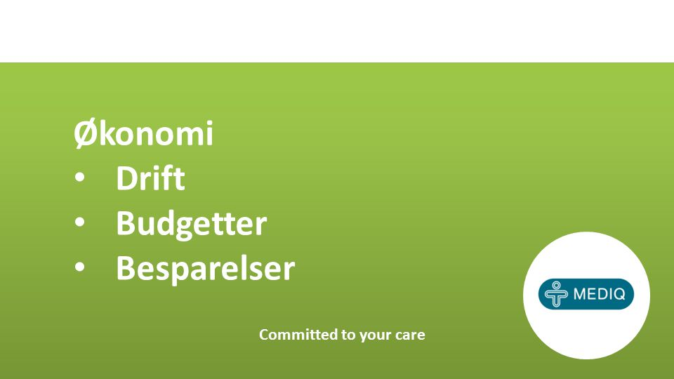 Økonomi Drift Budgetter Besparelser Committed to your care