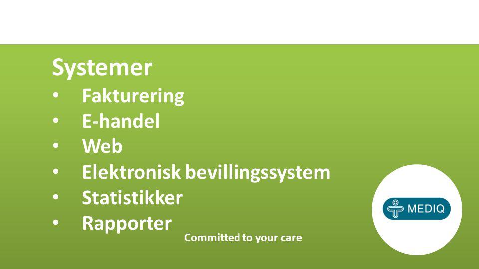 Systemer Fakturering E-handel Web Elektronisk bevillingssystem Statistikker Rapporter Committed to your care