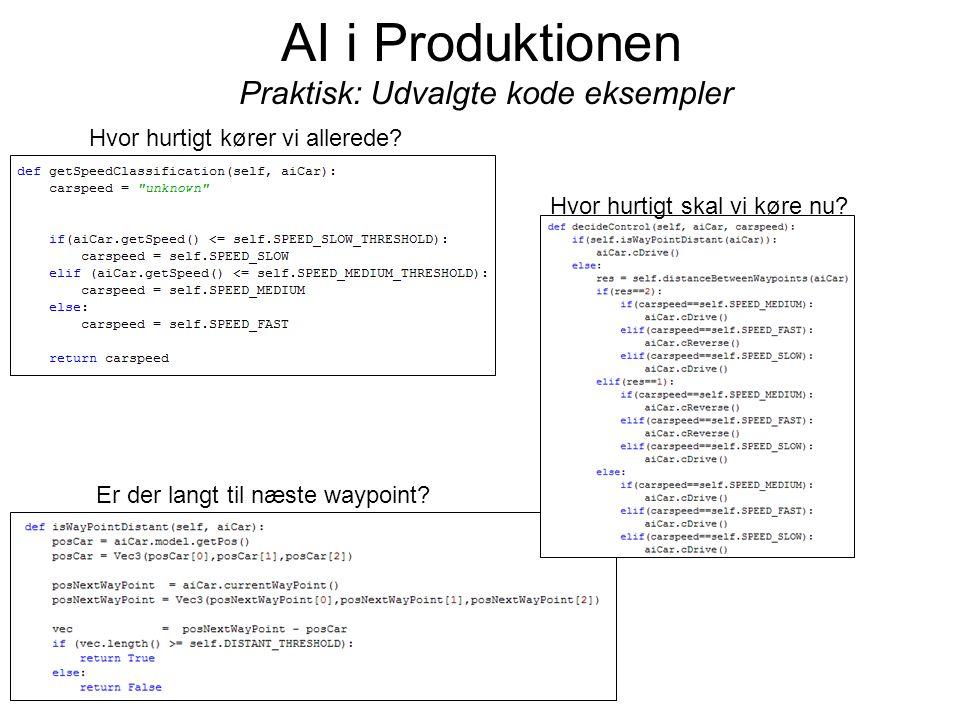 AI i Produktionen Praktisk: Udvalgte kode eksempler Hvor hurtigt kører vi allerede.