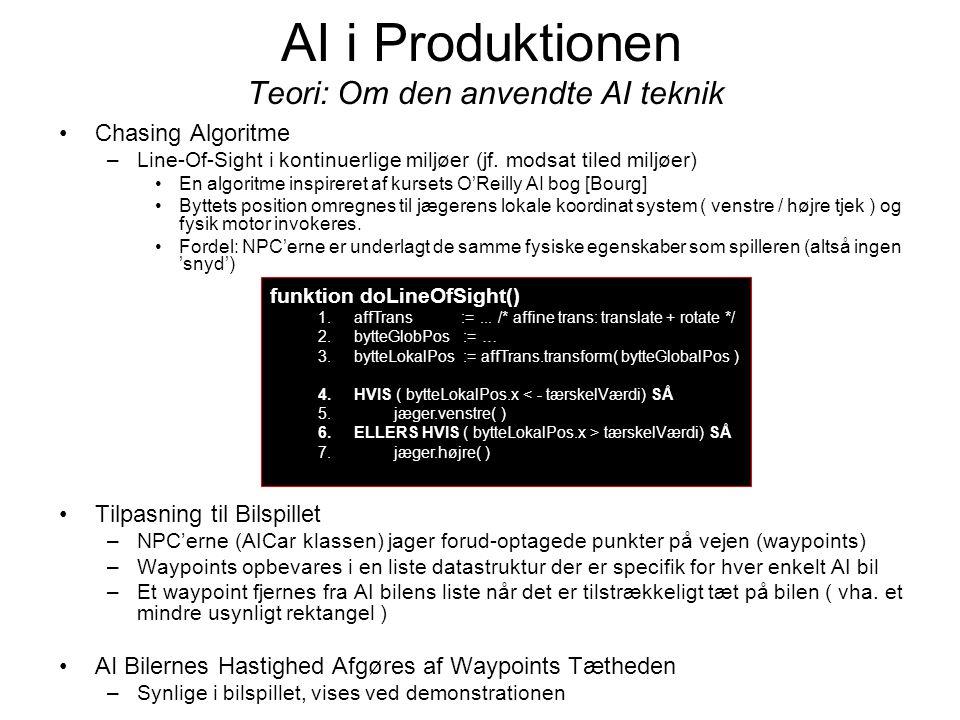 AI i Produktionen Teori: Om den anvendte AI teknik Chasing Algoritme –Line-Of-Sight i kontinuerlige miljøer (jf.