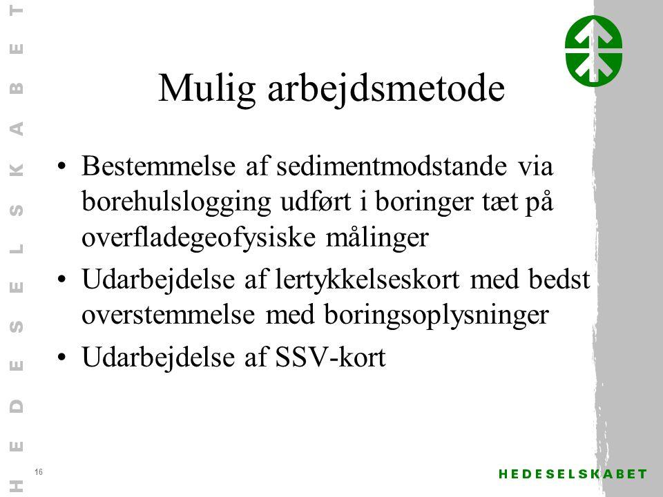 16 Mulig arbejdsmetode Bestemmelse af sedimentmodstande via borehulslogging udført i boringer tæt på overfladegeofysiske målinger Udarbejdelse af lertykkelseskort med bedst overstemmelse med boringsoplysninger Udarbejdelse af SSV-kort