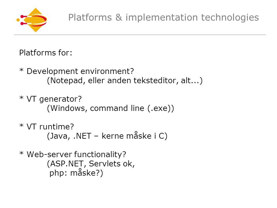 Platforms for: * Development environment.