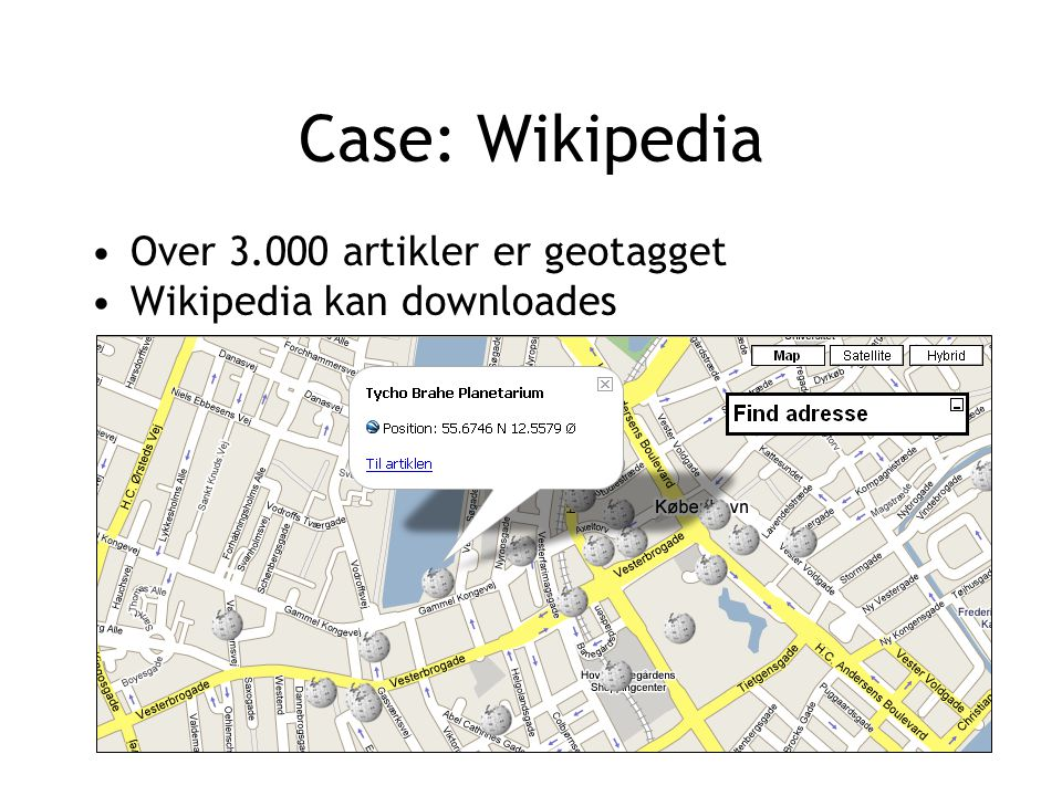 Case: Wikipedia Over 3.000 artikler er geotagget Wikipedia kan downloades
