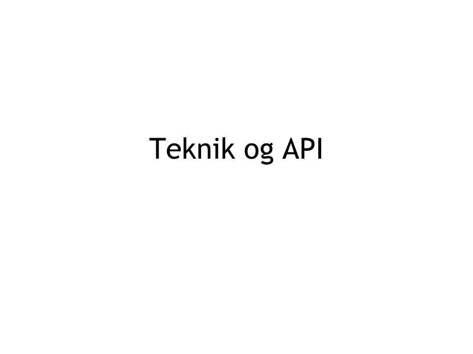 Teknik og API