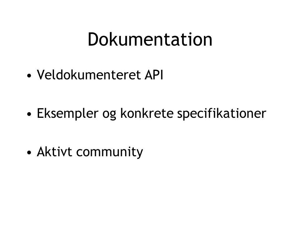 Dokumentation Veldokumenteret API Eksempler og konkrete specifikationer Aktivt community