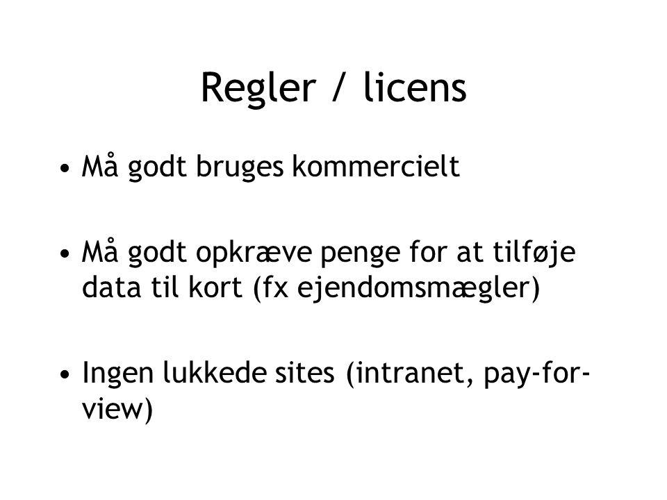 Regler / licens Må godt bruges kommercielt Må godt opkræve penge for at tilføje data til kort (fx ejendomsmægler) Ingen lukkede sites (intranet, pay-for- view)