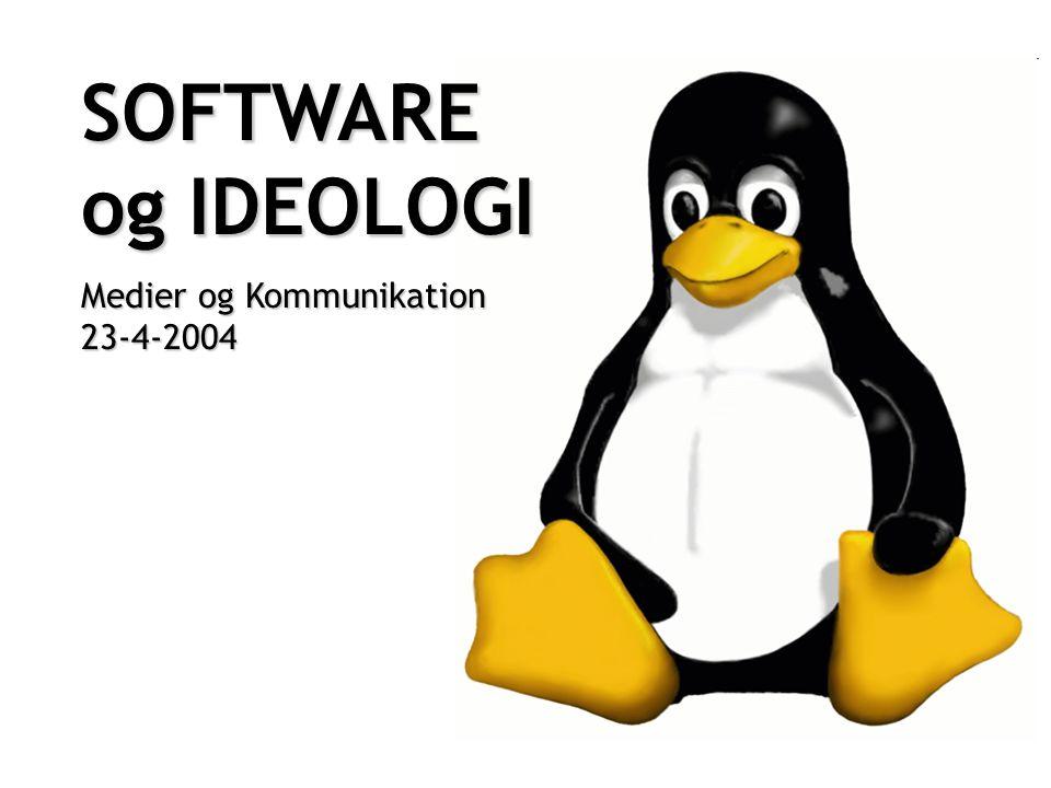 SOFTWARE og IDEOLOGI Medier og Kommunikation 23-4-2004