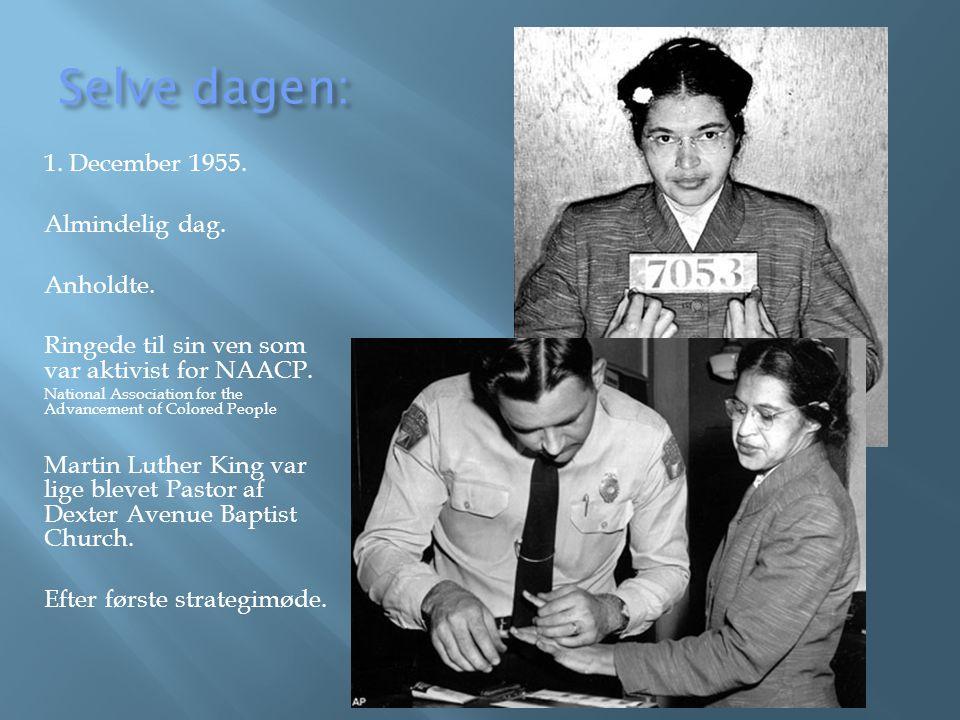 Selve dagen: 1. December 1955. Almindelig dag. Anholdte.