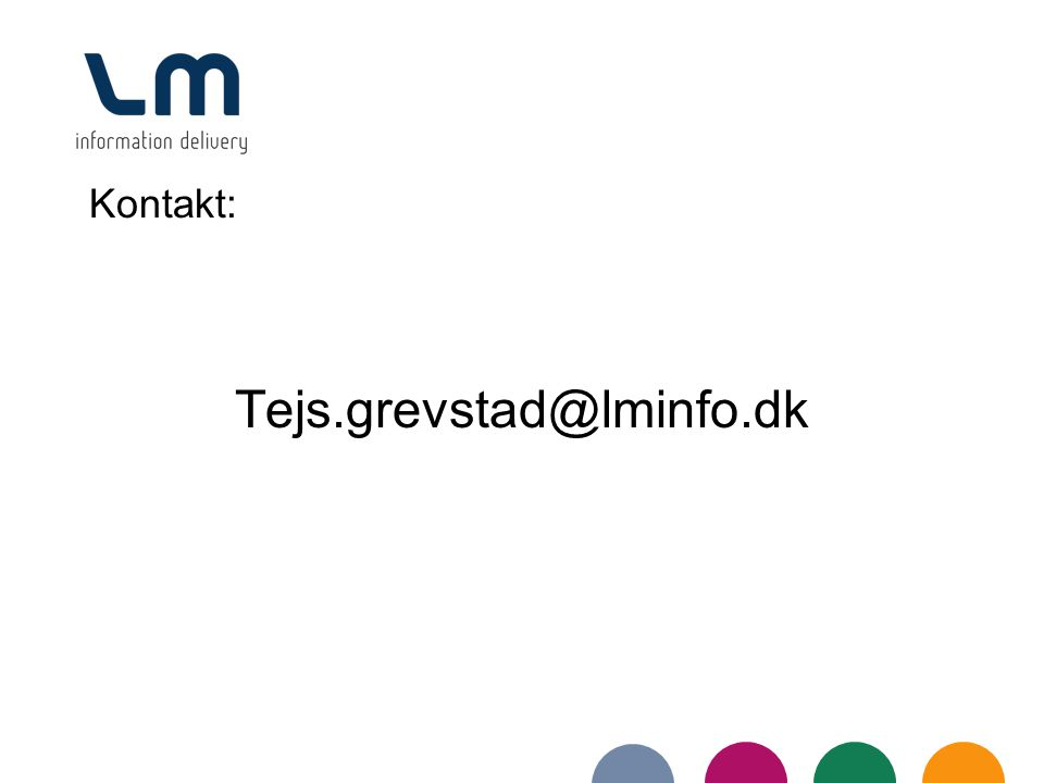 Kontakt: Tejs.grevstad@lminfo.dk