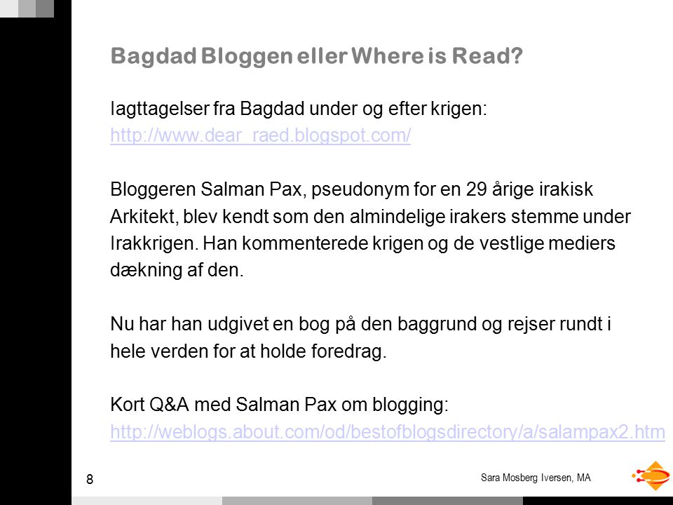 8 Sara Mosberg Iversen, MA Bagdad Bloggen eller Where is Read.