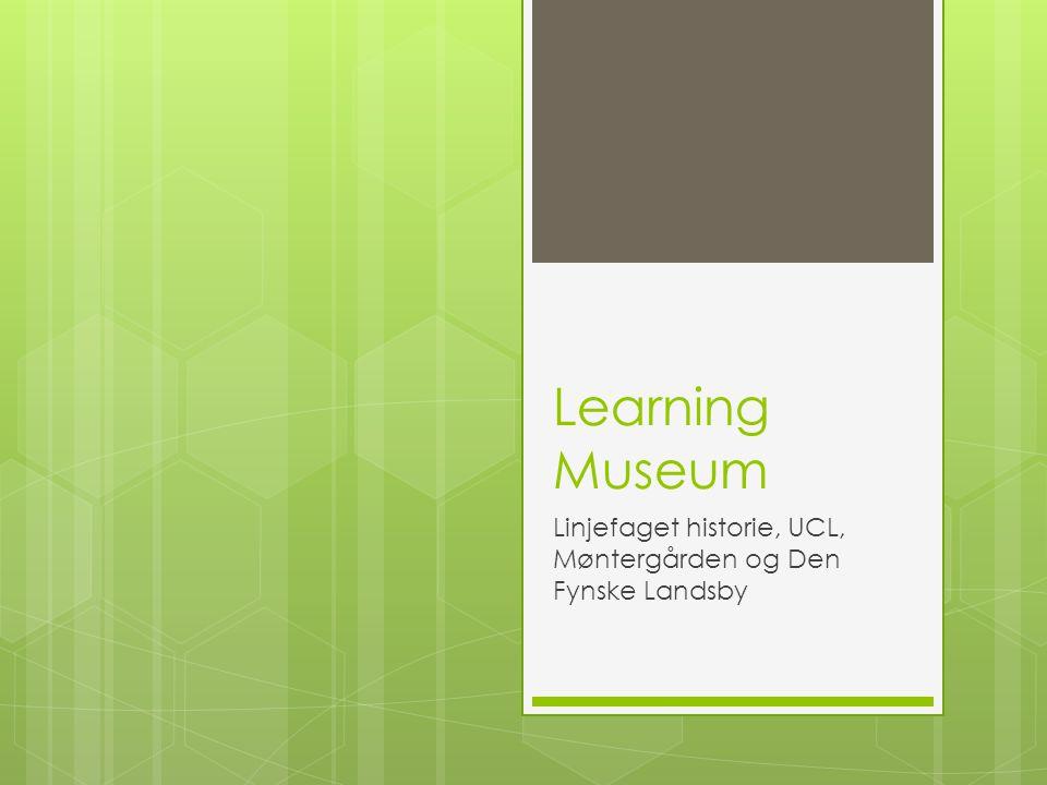 Learning Museum Linjefaget historie, UCL, Møntergården og Den Fynske Landsby