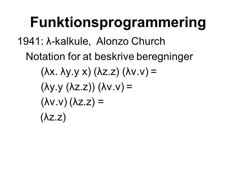 Funktionsprogrammering 1941: λ-kalkule, Alonzo Church Notation for at beskrive beregninger (λx.