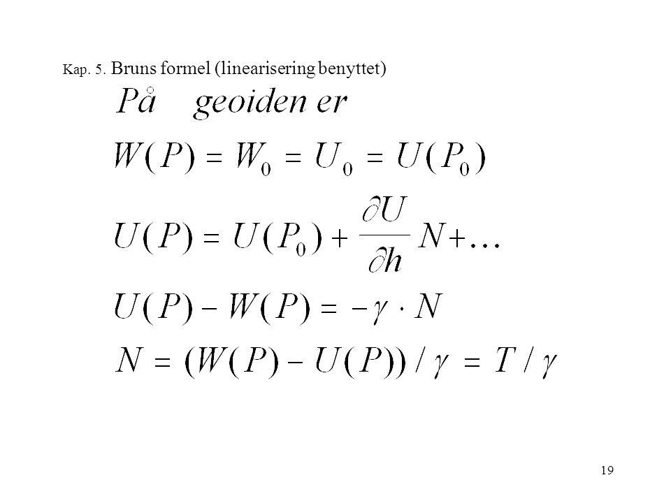 19 Kap. 5. Bruns formel (linearisering benyttet)