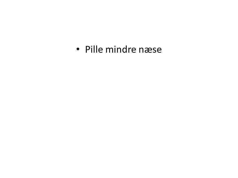 Pille mindre næse