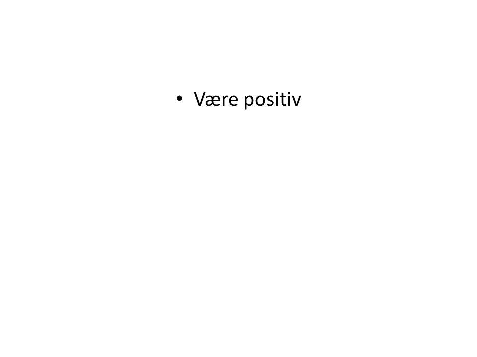 Være positiv