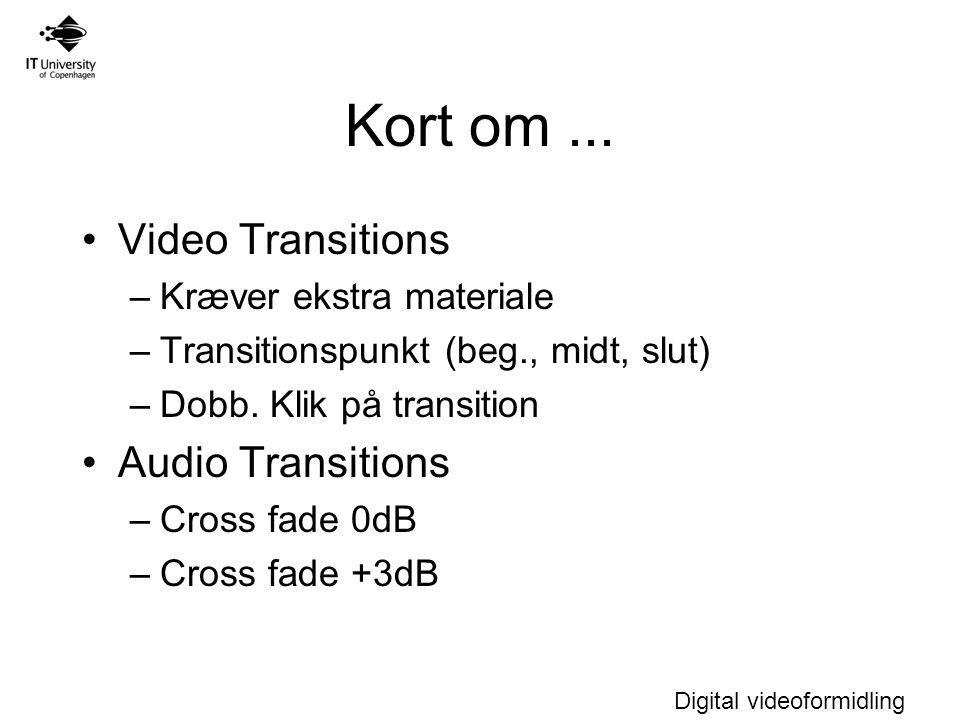 Digital videoformidling Kort om...