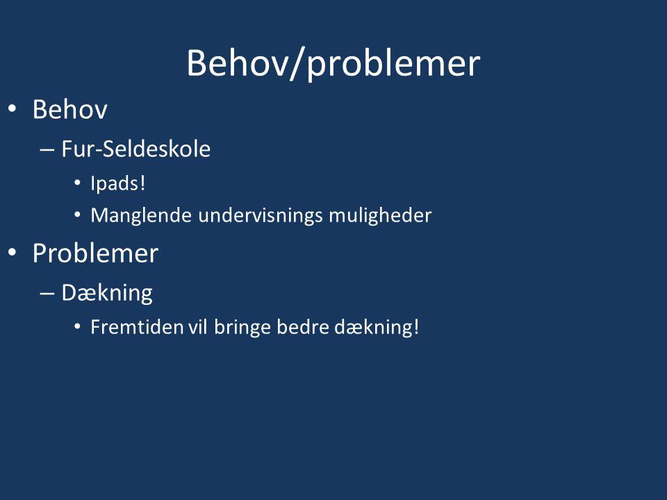 Behov/problemer Behov – Fur-Seldeskole Ipads.
