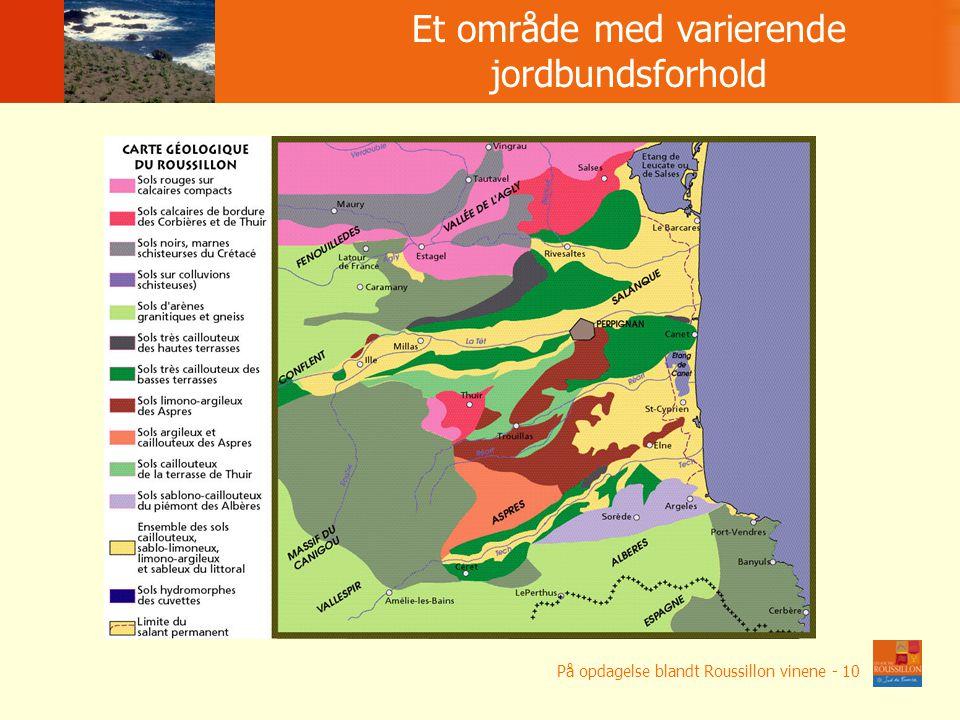 Du ż a ilo ść terroirs Et område med varierende jordbundsforhold På opdagelse blandt Roussillon vinene - 10
