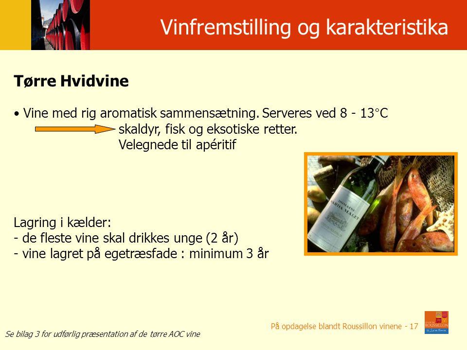 Winifikacja i w ł a ś ciwo ś ci win Tørre Hvidvine Vine med rig aromatisk sammensætning.