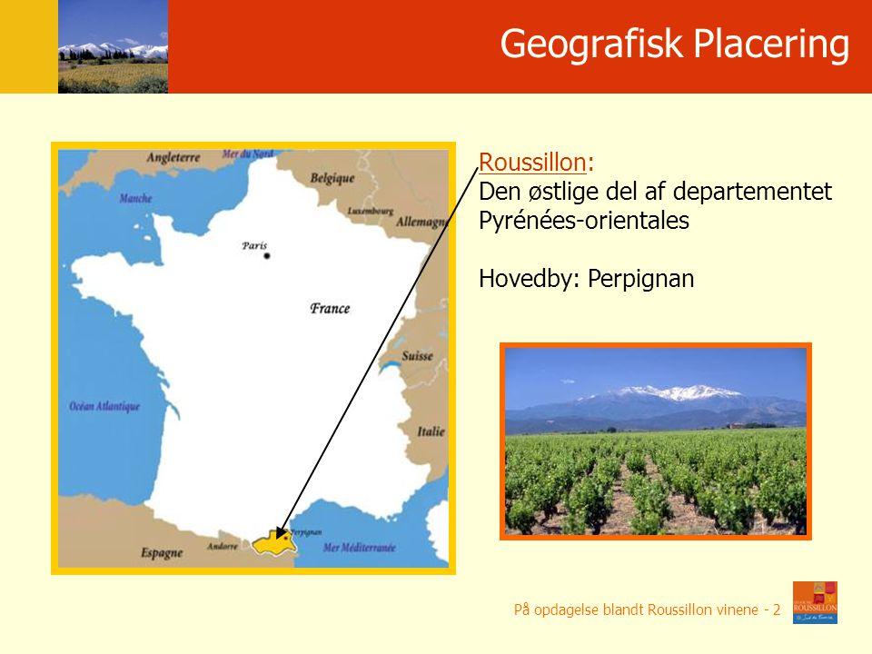 Roussillon: Den østlige del af departementet Pyrénées-orientales Hovedby: Perpignan På opdagelse blandt Roussillon vinene - 2 Po ł o ż enie geograficzne Geografisk Placering