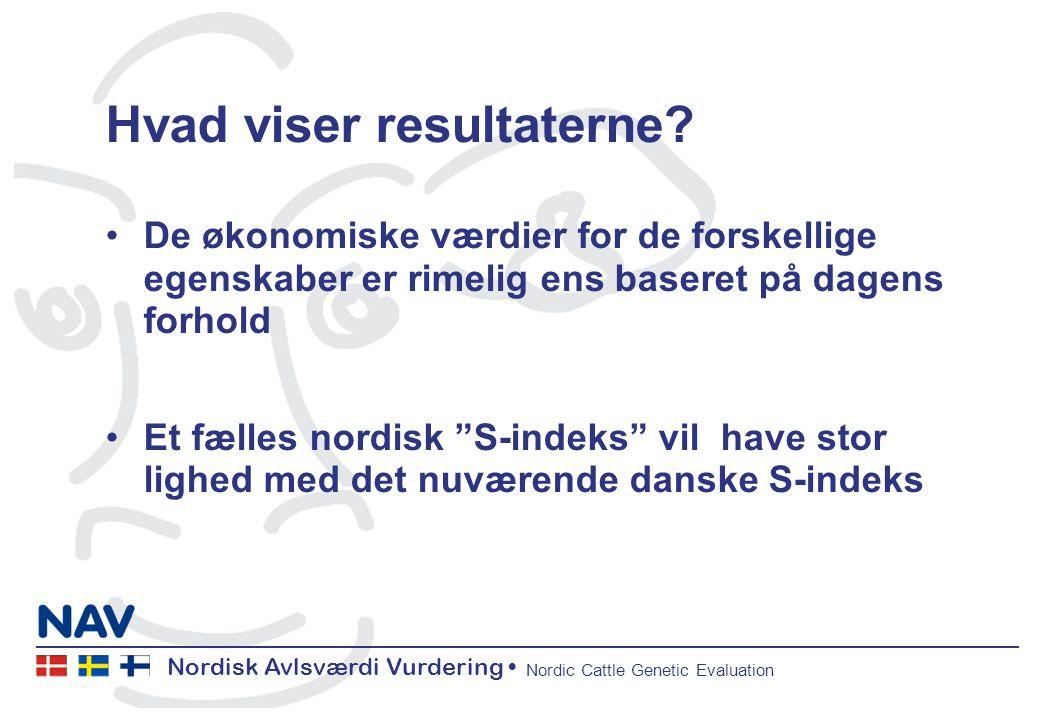 Nordisk Avlsværdi Vurdering Nordic Cattle Genetic Evaluation Hvad viser resultaterne.
