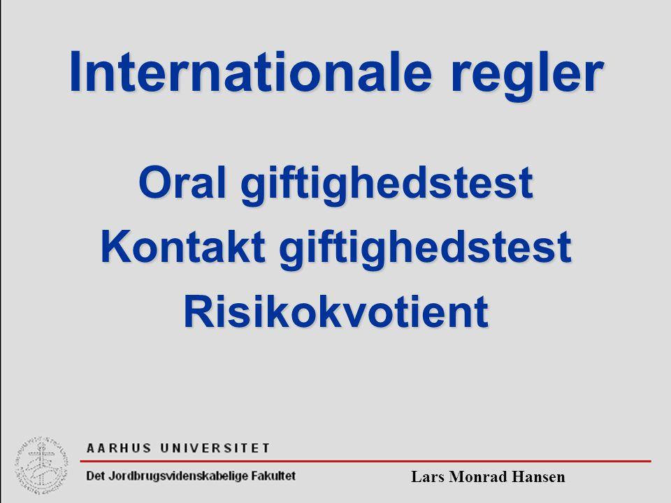 Lars Monrad Hansen Internationale regler Oral giftighedstest Kontakt giftighedstest Risikokvotient