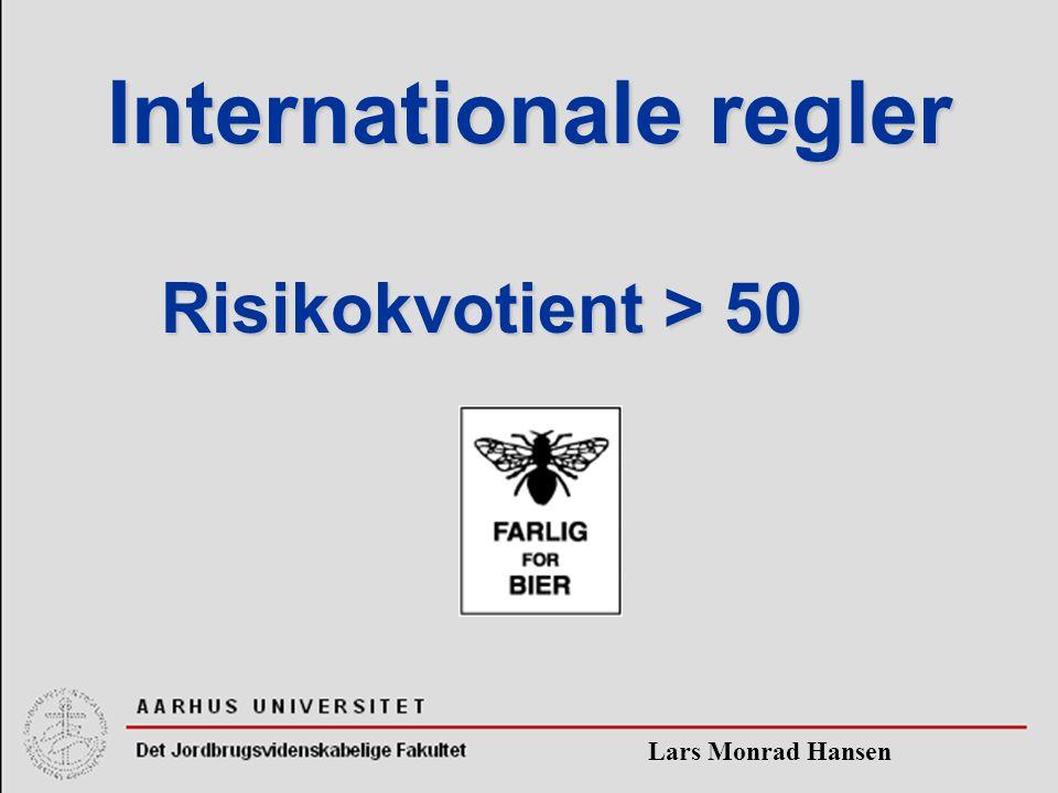 Lars Monrad Hansen Internationale regler Risikokvotient > 50
