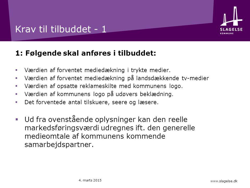 www.slagelse.dk Krav til tilbuddet - 1 1: Følgende skal anføres i tilbuddet:  Værdien af forventet mediedækning i trykte medier.