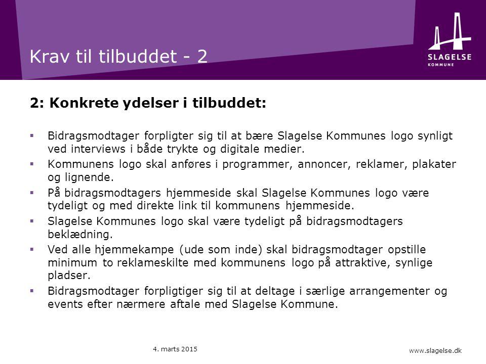 www.slagelse.dk Krav til tilbuddet - 2 2: Konkrete ydelser i tilbuddet:  Bidragsmodtager forpligter sig til at bære Slagelse Kommunes logo synligt ved interviews i både trykte og digitale medier.